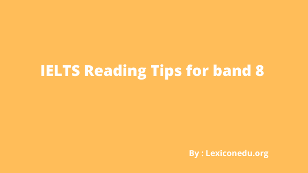 IELTS Reading Tips for band 8