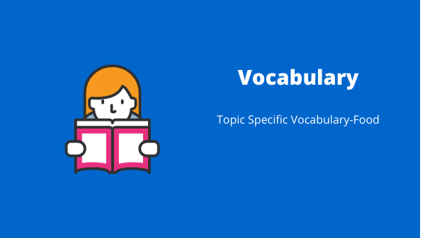 Topic Specific Vocabulary-Food